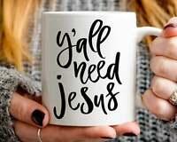 Y'all Need Jesus Mug Funny Coffee Mug Funny Christian Gift