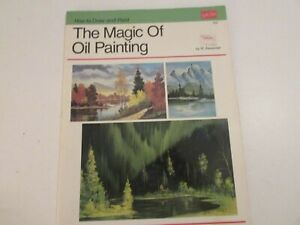 The Magic of oil Painting by W. Alexander