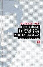 Luis Buñuel: el doble arco de la belleza y de la rebeldía