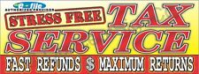 1.5'X4' STRESS FREE TAX SERVICE BANNER Signs Fast Refunds Maximum Returns Taxes