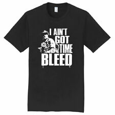 I AIN'T GOT TIME TO BLEED FUNNY RETRO CLASSIC SCIFI 80S MOVIE PARODY T-SHIRT TEE