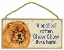 A spoiled rotten Chow Chow lives here! Wood Puppy Dog Sign Plaque Made in Usa