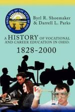 A History of Vocational and Career Education in Ohio: 1828-2000 (Paperback or So