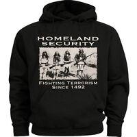 Homeland Security sweatshirt native american indian sweat shirt hoodie funny