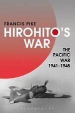 HIROHITO'S WAR - FRANCIS PIKE (HARDCOVER) NEW