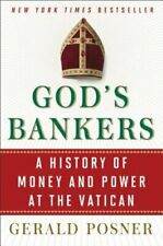 God's Bankers: A History of Money and Power at the Vatican by Gerald Posner