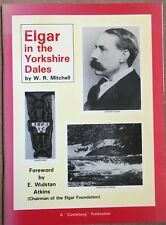 Elgar in the Yorkshire Dales by W R Mitchell + The Elgar Way Guide
