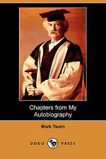 Chapters from My Autobiography (Dodo Press), Twain, Mark, Good, Paperback