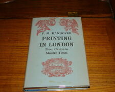 PRINTING IN LONDON-FROM CAXTON TO MODERN TIMES BY P.M.HANDOVER