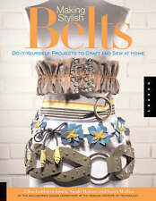 Making Stylish Belts : Do-it-Yourself Projects to Craft and Sew at Home