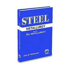 USED (GD) Steel Metallurgy for the Non-Metallurgist by J. D. Verhoeven
