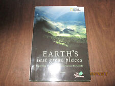 NATIONAL GEOGRAPHIC EARTH'S LAST GREAT PLACES ILLUSTRATED HARDCOVER