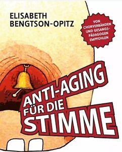 Anti-Aging für die Stimme Elisabeth Bengtson-Opitz Neuwertig