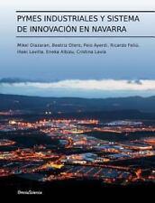 Pymes Industriales y Sistema de Innovación en Navarra by Beatriz Otero, Mikel...