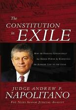 The Constitution in Exile: How the Federal Government Has Seized Power by Rewrit