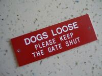 DOGS LOOSE Please Keep The Gate Shut - Quality engraved sign 150mm x 50mm