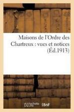 Maisons De L'ordre Des Chartreux: Vues Et Notices