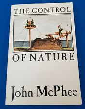 JOHN McPHEE The Control of Nature FIRST EDITION (1989) RARE PAPERBACK VERSION