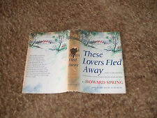 Vintage Book These Lovers Fled Away / Howard Spring / HD/DJ