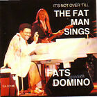 FATS DOMINO - It's not over till the fat man sings CD