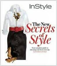 Instyle the New Secrets of Style: Your Complete Guide to Dressing Your-ExLibrary