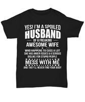 I'm A Spoiled Husband T-shirt From Awesome Wife To Husband Tee Funny Gifts Men