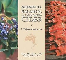 Seaweed, Salmon, and Manzanita Cider : A California Indian Feast by...