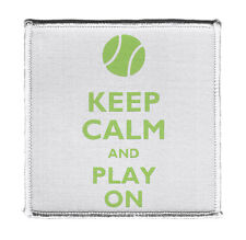 """Keep Calm And Play Tennis Ball On Iron on 4x4"""" Embroidered Patch On Vest Jacket"""