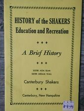 History of the Shakers Education & Recreation Sister Aida Elam