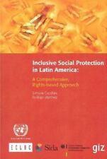 Libros de la Cepal: Inclusive Social Protection in Latin America : A...