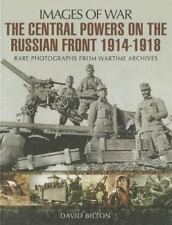 The Central Powers on the Russian Front 1914 - 1918 (Images of War), Bilton, Dav