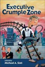 Executive Crumple Zone - New Book Sisti, Michael A.