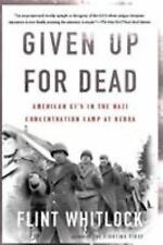 Given up for Dead American GI's in the Nazi Concentration Camp at Berga by Flint