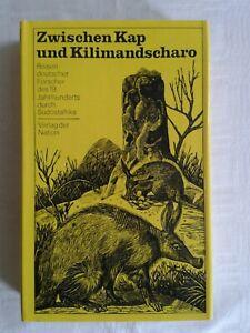 Zwischen Kap und Kilimandscharo Reisen deutscher Forscher Südostafrika 19. Jhrd.