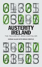 Austerity Ireland: The Failure of Irish Capitalism by Kieran Allen, Brian...