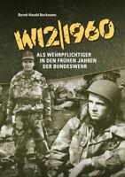 W12/1960 - Als Wehrpflichtiger in den frühen Jahren der Bundeswehr  - SIGNIERT!