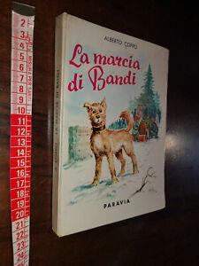 GG LIBRO: LA MARCIA DI BANDI Alberto Coppo Paravia 1959 ill. Albino Tovagliari
