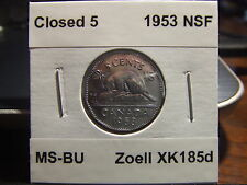 CANADA FIVE CENTS 1953 CLOSED 5 ! Zoell no: XK185d !!!! MS-BU !!!