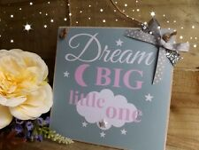 Handmade Baby Nursery Plaque Dream Big Little One Gift Shabby Chic Gift