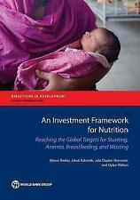 An Investment Framework for Nutrition: Reaching the Global Targets for Stunting,