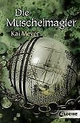 Die Muschelmagier von Kai Meyer (Taschenbuch)
