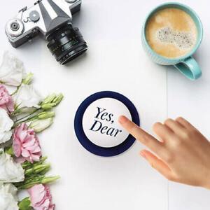 """Yes Dear"" Button Novelty Desktop Toys Gifts"