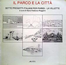 MARIO FEDERICO ROGGERO IL PARCO E LA CITTà SETTE PROGETTI ITALIANI... ALINEA