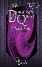 The Dragon's Quest: The Dragon's Quest V : A Time to Fall by J. Bera (2016,...