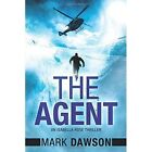 The Agent (An Isabella Rose Thriller) by Dawson, Mark   Paperback Book   9781477