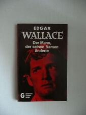 Edgar Wallace: Der Mann, der seinen Namen änderte