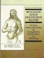 BIOGRAFIE EINER DEUTSCHEN KLINIK Evangelisches Krankenhaus Oldenburg Steenken