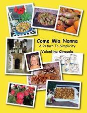 NEW - Come Mia Nonna: A Return To Simplicity by Cirasola, Valentina
