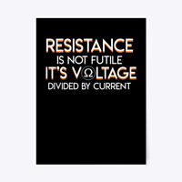 """Resistance Not Future Voltage Curent Rad Gift Poster - 18""""x24"""""""