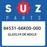 84531-66K00-000 Suzuki Glass,fr dr wdo,r 8453166K00000, New Genuine OEM Part